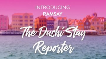 """The Curaçao Tourist Board Introduces """"The Dushi Stay Reporter"""""""